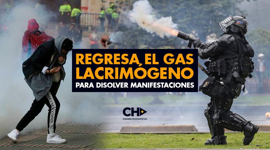 Regresa el gas lacrimógeno para disolver manifestaciones