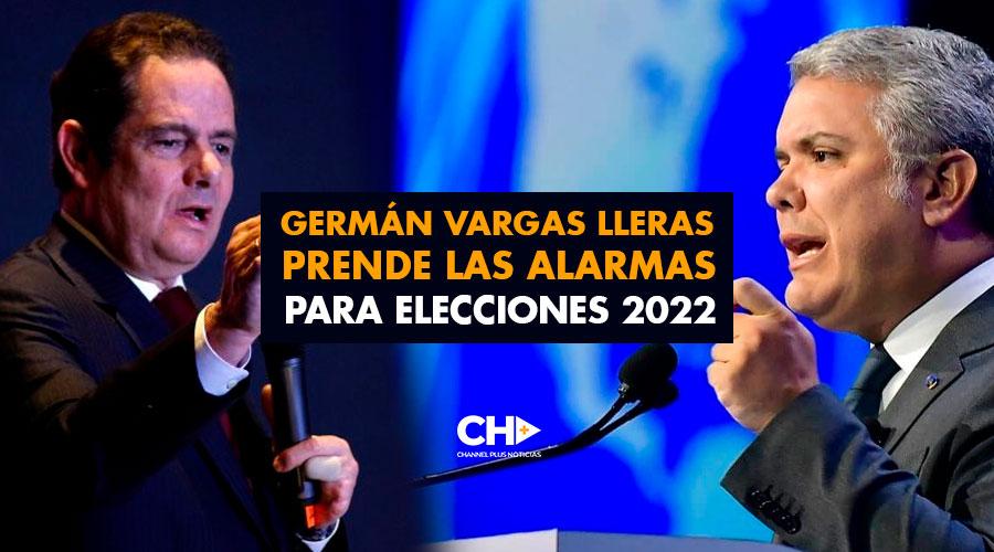 Germán Vargas Lleras prende las alarmas para elecciones 2022