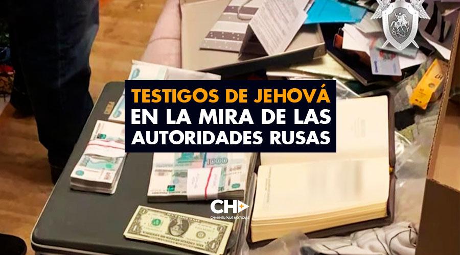 TESTIGOS DE JEHOVÁ en la mira de las autoridades Rusas