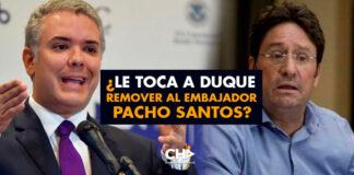 ¿Le toca a Duque remover al embajador Pacho Santos?