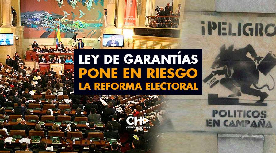 Ley de Garantías pone en riesgo la reforma electoral
