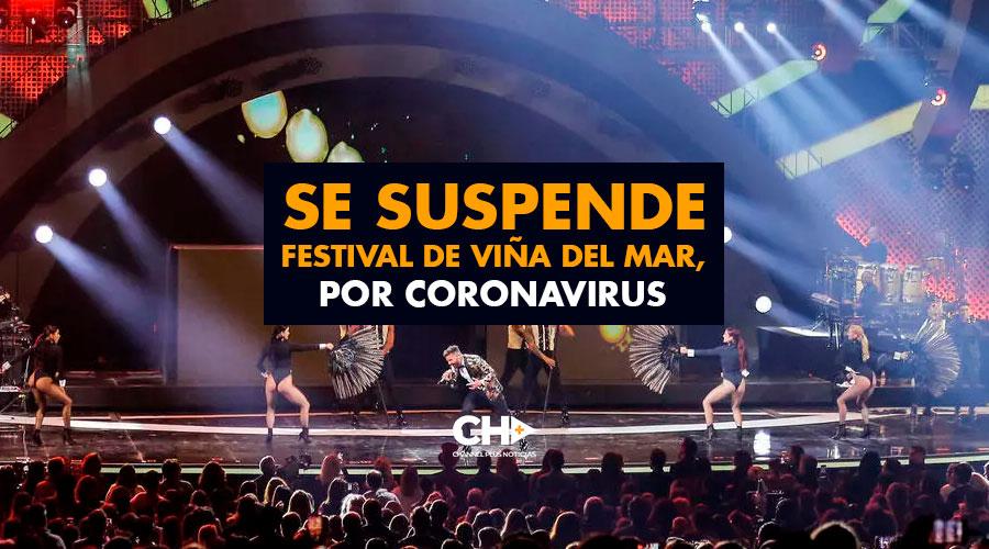 Se suspende Festival de Viña del Mar, por coronavirus
