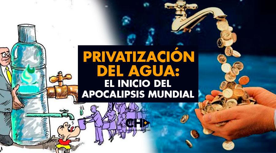Privatización del Agua: El Inicio del Apocalipsis Mundial