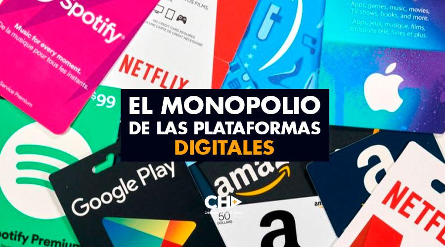El MONOPOLIO de las Plataformas Digitales