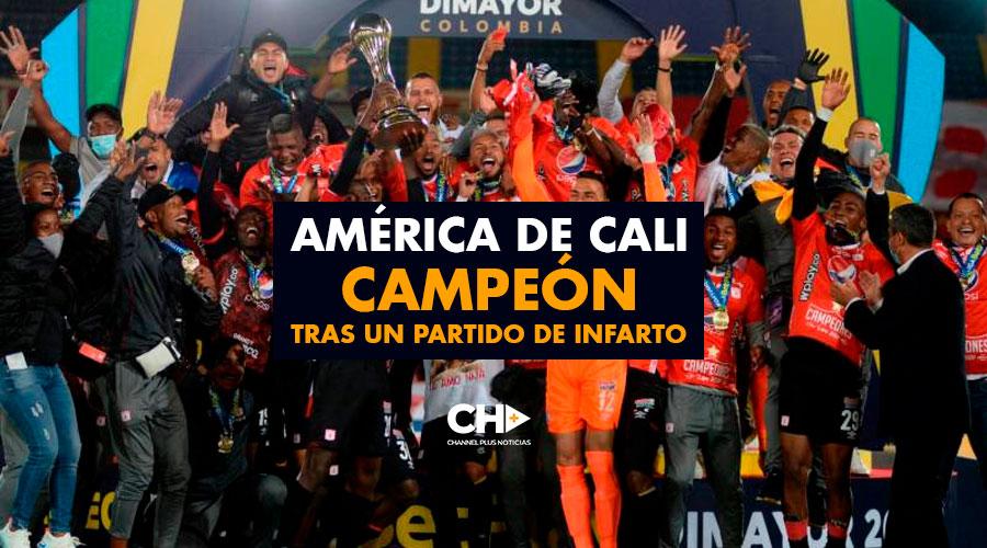 América de Cali Campeón tras un partido de Infarto