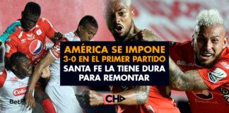 América se impone 3-0 en el primer partido de finales. Santa Fe la tiene DURA para remontar