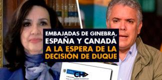 Embajadas de Ginebra, España y Canadá a la espera de la decisión de Duque