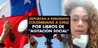 """Deportan a periodista colombiana a Chile por libros de """"agitación social"""""""