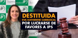 Destituida Eva Katherine Carrascal exfuncionaria de la Supersalud por lucrarse de favores a IPS