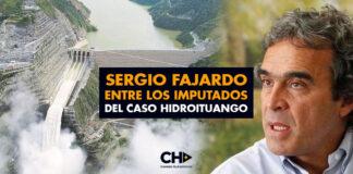 Sergio Fajardo entre los IMPUTADOS del caso Hidroituango