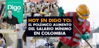 Hoy en Digo Yo: El Polémico aumento del Salario Mínimo en Colombia