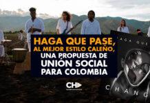 HAGA QUE PASE, al mejor estilo caleño, una propuesta de unión social para Colombia