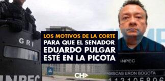 Los motivos de la Corte para que el senador Eduardo Pulgar esté en La Picota