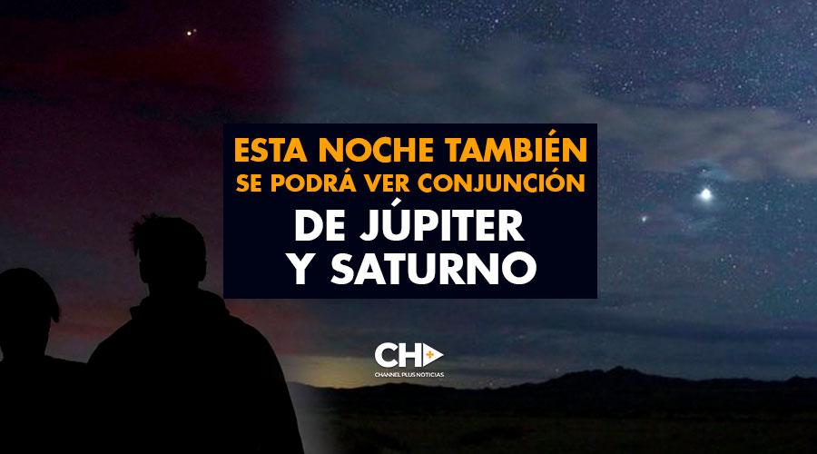 Esta noche también se podrá ver conjunción de Júpiter y Saturno