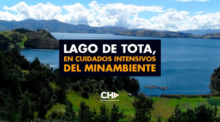 Lago de Tota, en CUIDADOS INTENSIVOS del MinAmbiente