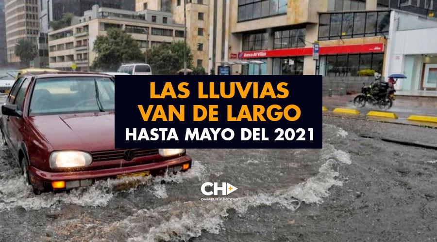 Las lluvias van de largo hasta MAYO del 2021