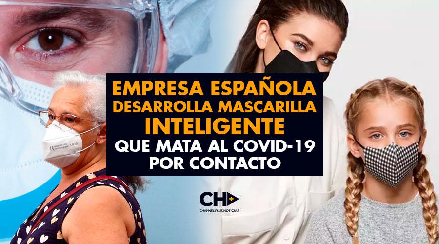Empresa española desarrolla mascarilla inteligente que mata al covid-19 por contacto