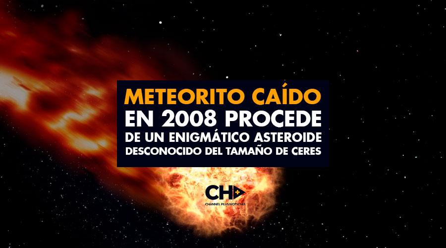 Descubren que un meteorito caído en 2008 procede de un enigmático asteroide desconocido del tamaño de Ceres