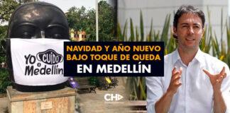 Navidad y Año Nuevo bajo TOQUE de QUEDA en Medellín