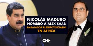 Nicolás Maduro nombró a Alex Saab embajador plenipotenciario en África