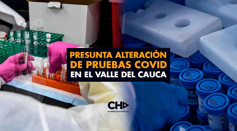 Presunta alteración de pruebas Covid en el Valle del Cauca