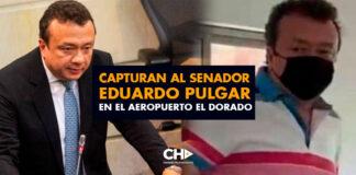 Capturan al senador Eduardo Pulgar en el aeropuerto El Dorado