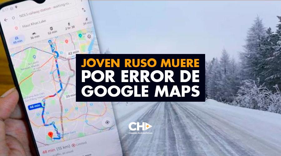 Joven Ruso muere por error de Google Maps