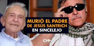 Murió el padre de Jesús Santrich en Sincelejo