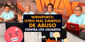 WinSports: Otro mal ejemplo de ABUSO contra los usuarios