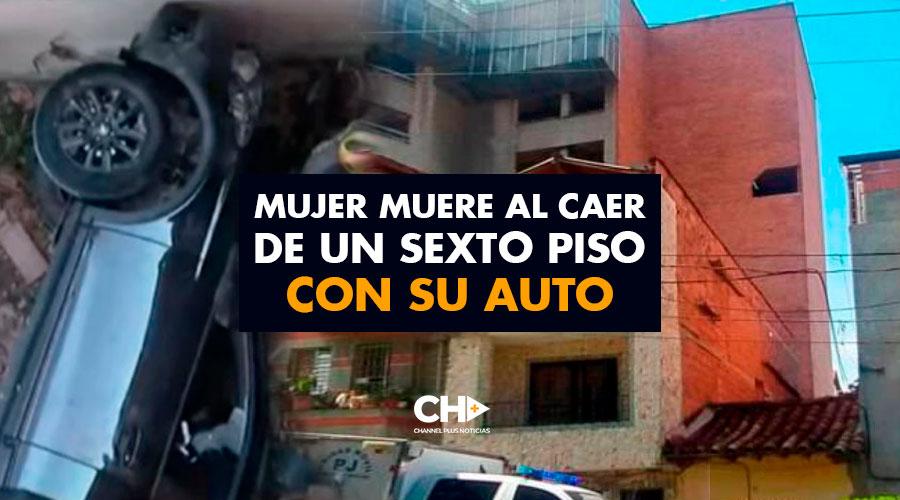 Mujer muere al caer de un sexto piso con su auto