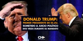 Donald Trump: Primer presidente de EE.UU. sometido a juicio político dos veces durante su mandato