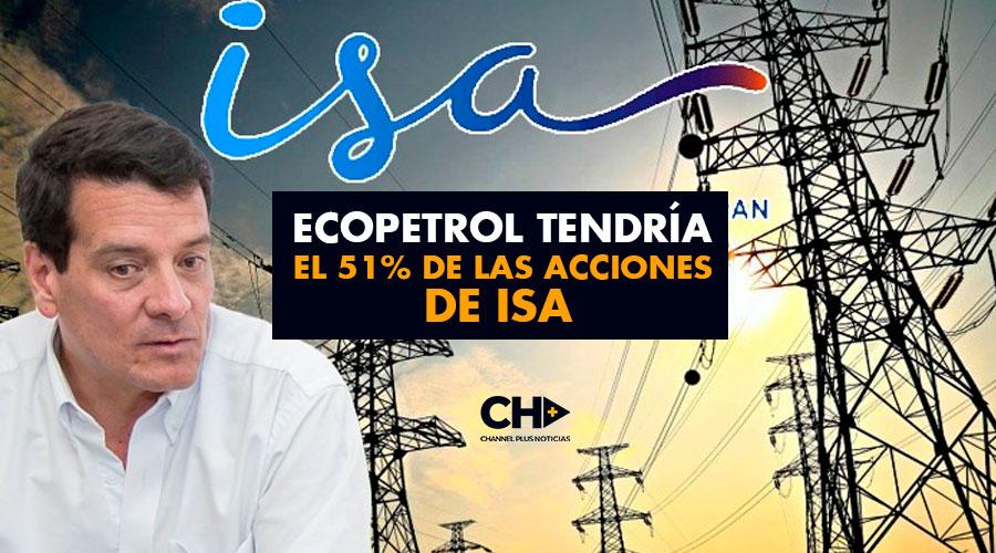 ECOPETROL tendría el 51% de las acciones de ISA