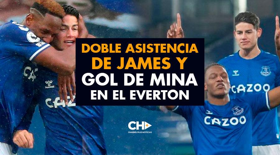 Doble asistencia de James y Gol de Mina en el Everton