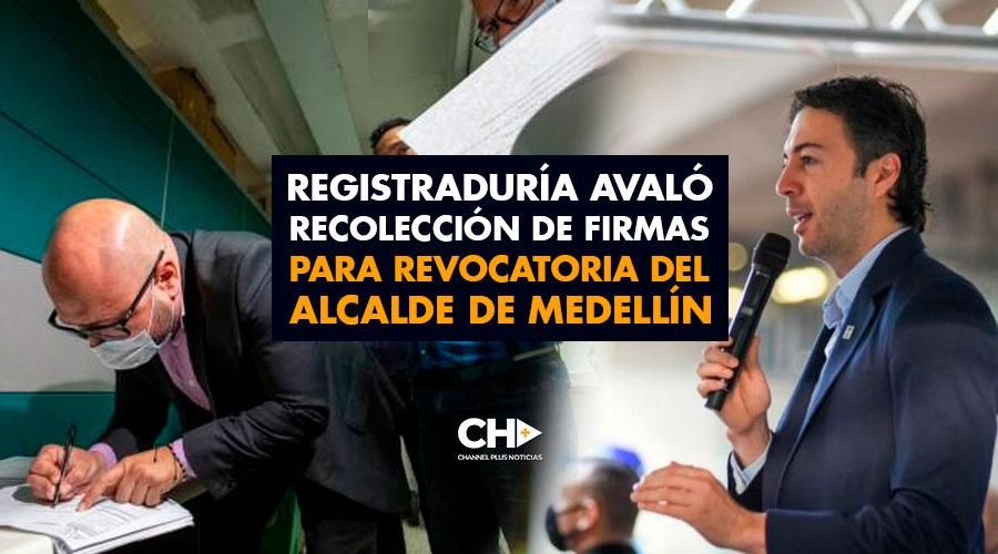 Registraduría avaló recolección de firmas para revocatoria del alcalde de Medellín