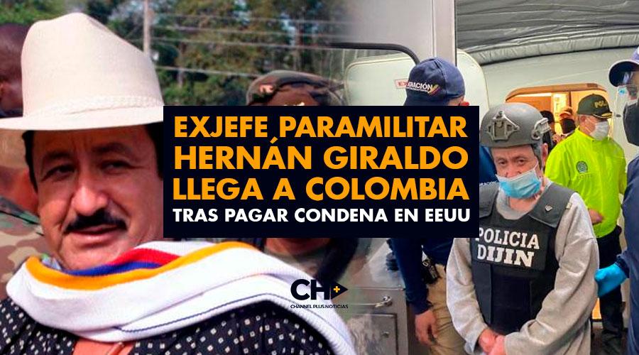 Exjefe Paramilitar Hernán Giraldo llega a Colombia tras pagar condena en EEUU