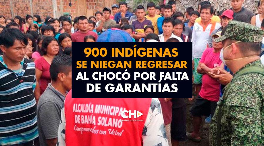 900 Indígenas se niegan regresar al Chocó por falta de garantías