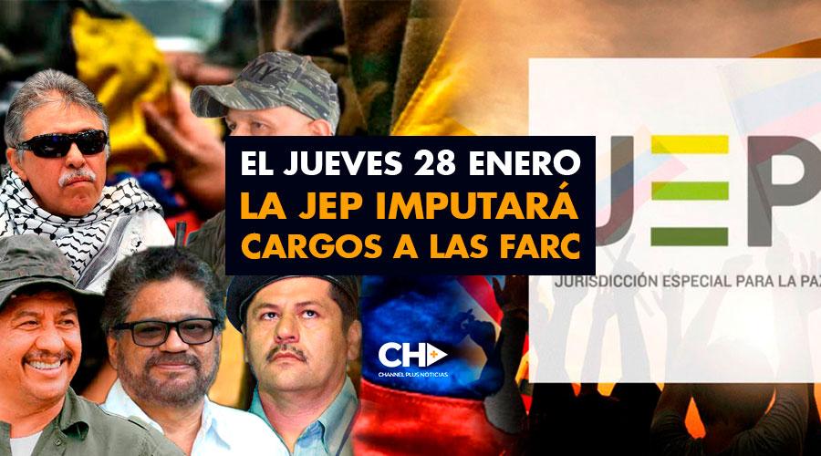 El Jueves 28 Enero la JEP imputará cargos a las FARC