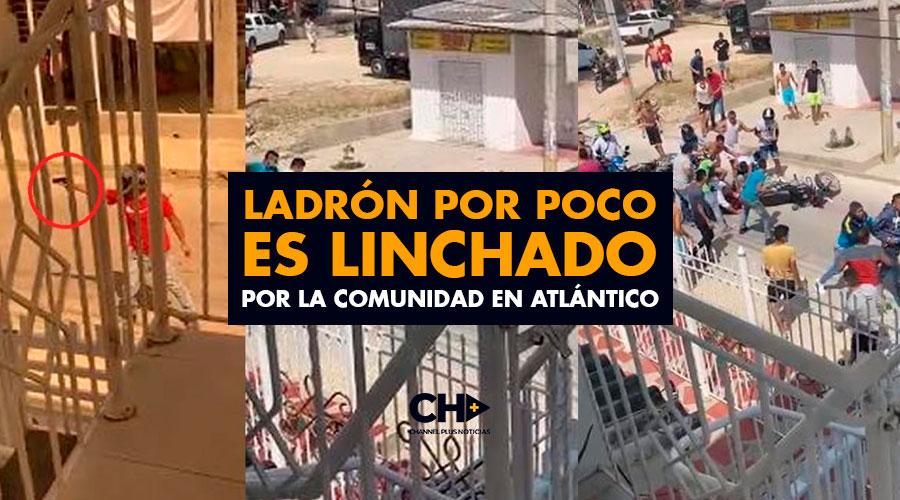 Ladrón por poco es linchado por la comunidad en Atlántico