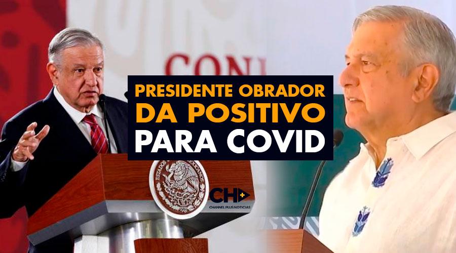Presidente Obrador da POSITIVO para Covid