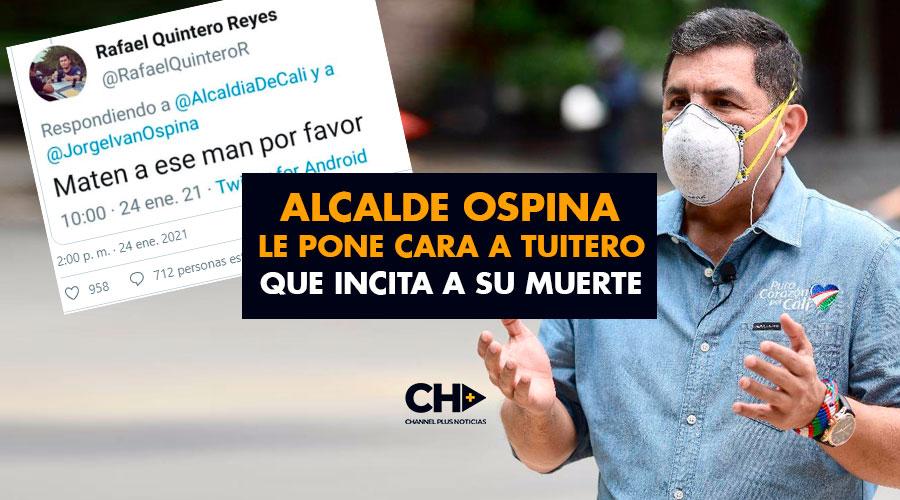 Alcalde Ospina le pone cara a tuitero que incita a su muerte