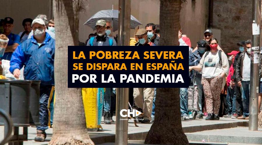 La pobreza severa se dispara en España por la pandemia