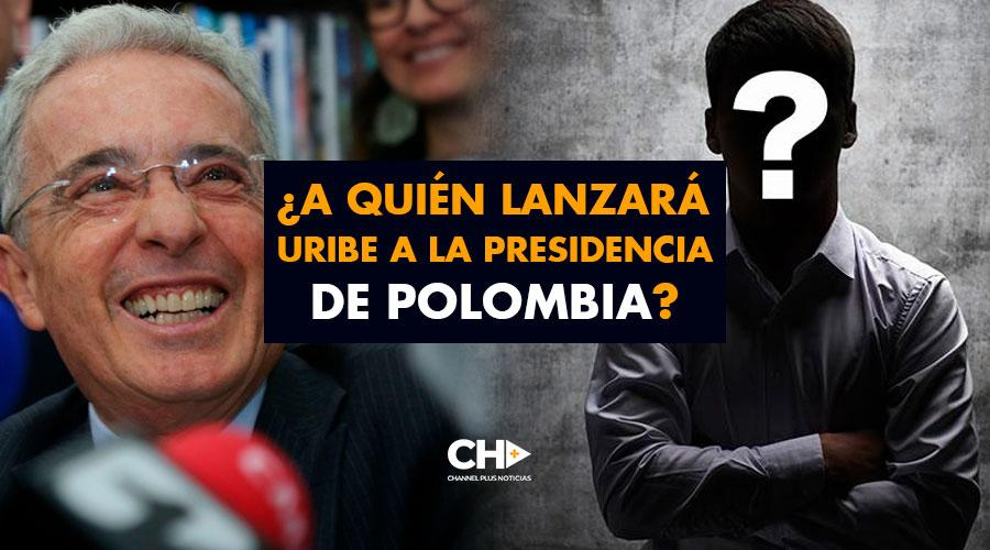 ¿A quién lanzará Uribe a la presidencia de Polombia?