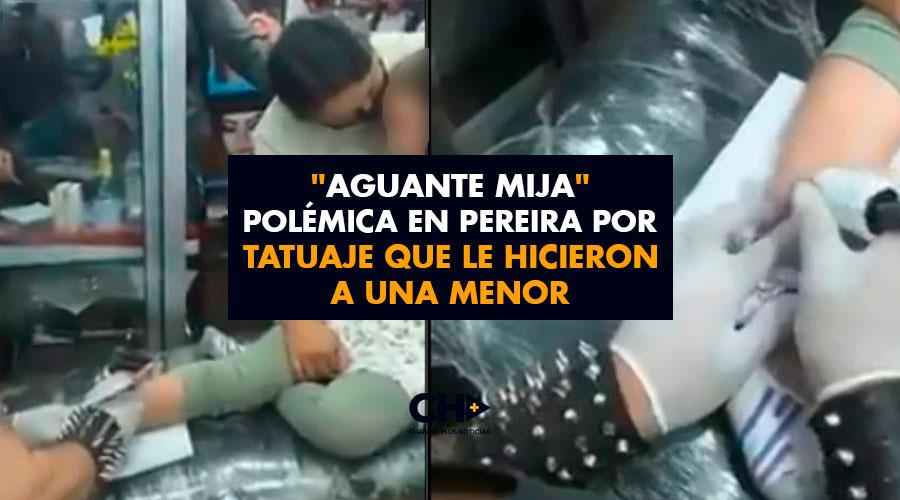 """""""Aguante mija"""" Polémica en Pereira por tatuaje que le hicieron a una menor"""