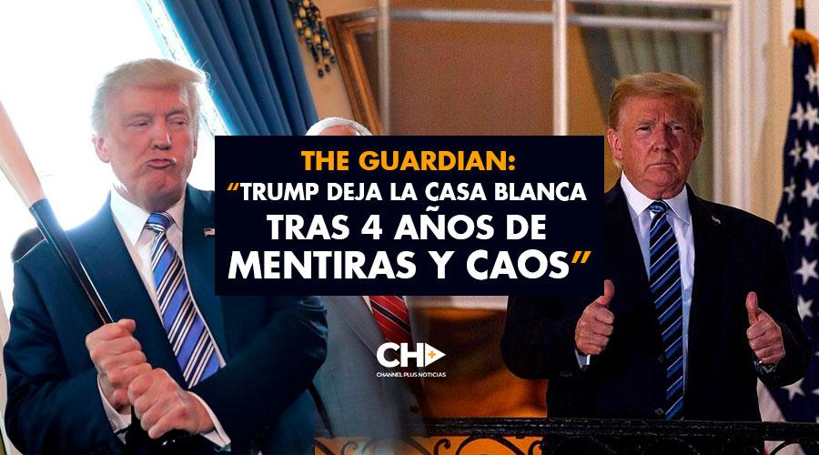 """The Guardian: """"Trump deja la Casa Blanca tras 4 años de mentiras y caos"""""""