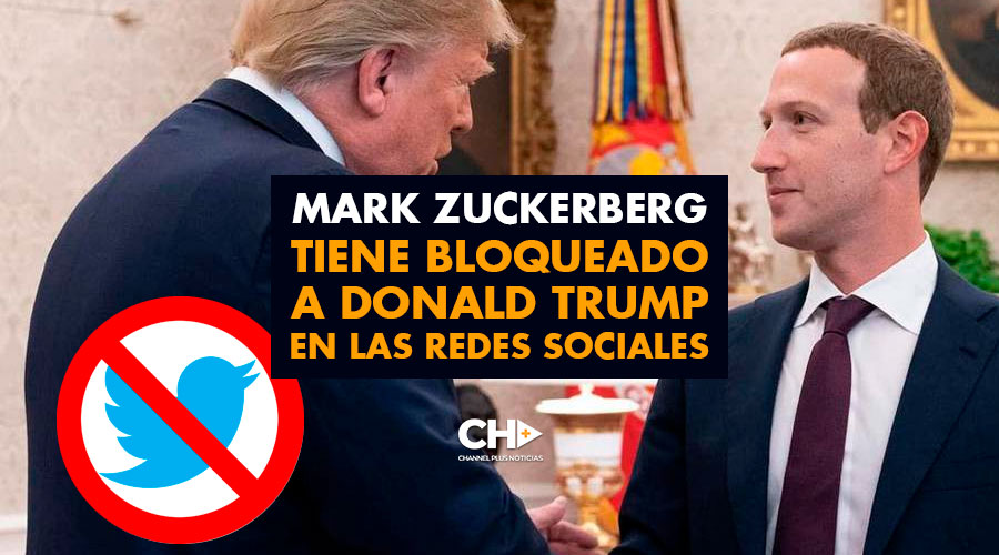 Mark Zuckerberg tiene BLOQUEADO a Donald Trump en las redes sociales