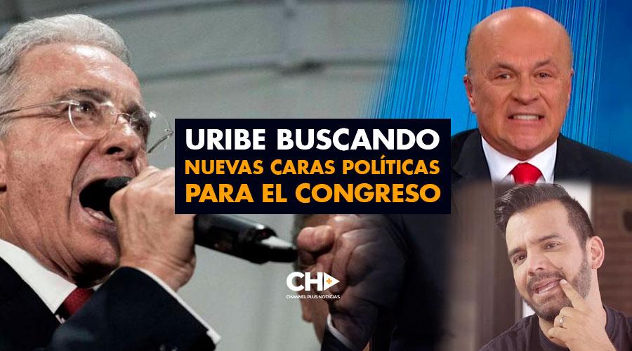 Uribe buscando nuevas caras políticas para el Congreso