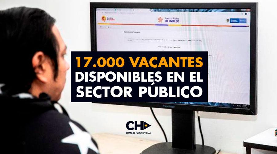 17.000 vacantes disponibles en el sector público