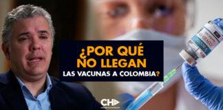 ¿Por qué NO LLEGAN las vacunas a Colombia? ¿Qué está pasando?