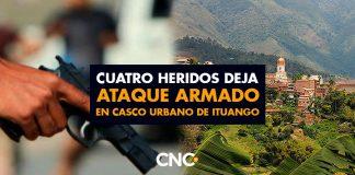 CuatCuatro heridos deja ataque armado en casco urbano de Ituangoro heridos deja ataque armado en casco urbano de Ituango