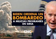 Biden ordena un bombardeo a milicias proiraníes en Siria